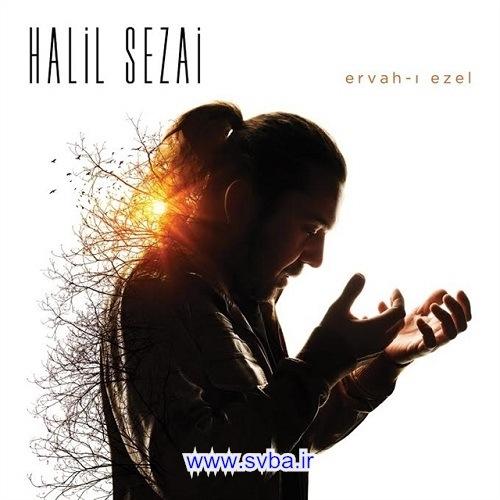 دانلود آلبوم Ervah i Ezel هالیل سزای Halil Sezai 2015 با لینک مستقیم