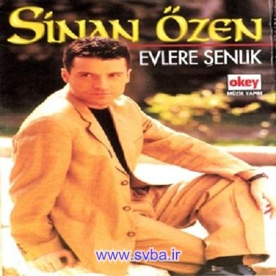 دانلود آهنگ قدیمی و خاطره انگیز 1997 Sinan Ozen Evlere Senlik