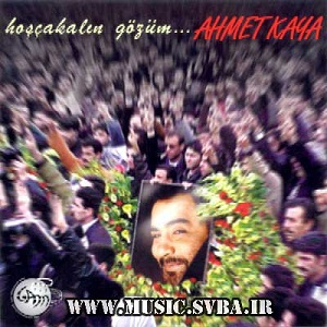 Ahmet Kaya - 2001 - Hoscakalin Gozum دانلود الب-وم احمد کایا