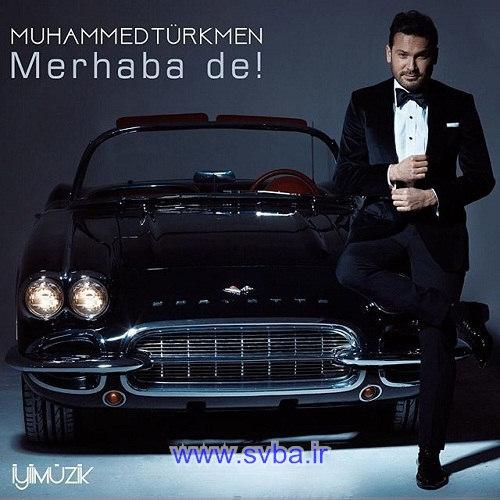 Muhammed Turkmen Merhaba De