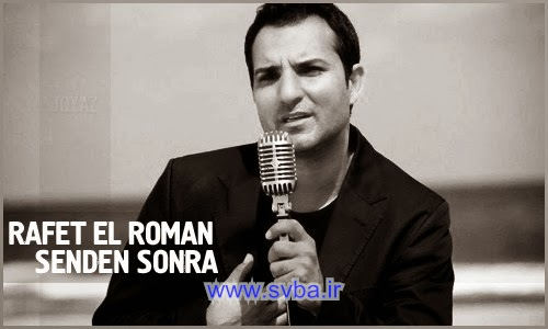 Rafet El Roman Senden Sonra mp3 download link