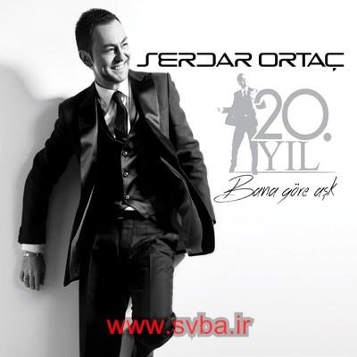 Serdar Ortac Bana Gore Ask download music new www.svba.ir
