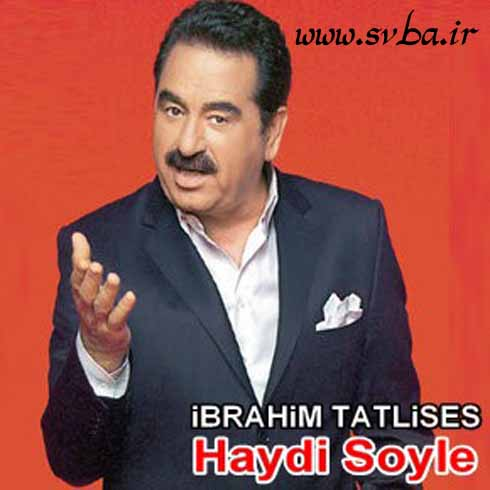 Ibrahim Tatlises Haydi Soyle