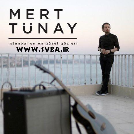 Mert Tunay Istanbul Guzel Gozleri